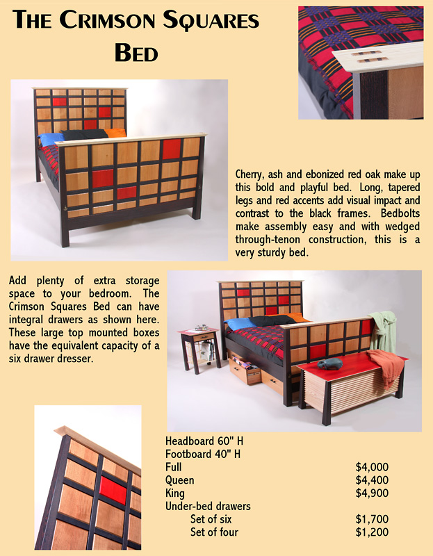 The Crimson Squares Bed: Cherry, ash and ebonized red oak make up this bold and playful bed. Long, tapered legs and red accents add visual impact and contrast to the black frames. Bedbolts make assembly easy and with wedged through-tenon construction, this is a very sturdy bed. Add plenty of extra storage space to your bedroom. The Crimson Squares Bed can have integral drawers as shown here. These large top mounted boxes have the equivalent capacity of a six drawer dresser.